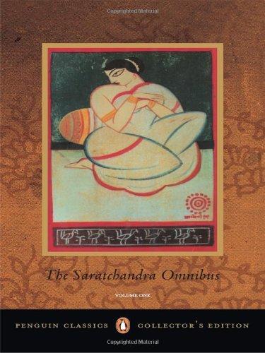 Saratchandra Omnibus, Volume 1 (Penguin Classics: Collector`s Edition): Saratchandra Chattopadhyay