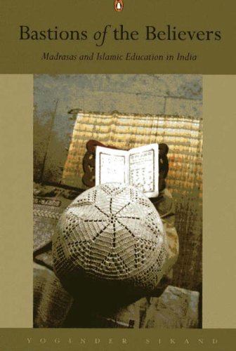 9780144000203: Bastions of the Believers: Madrasas and Islamic Education in India