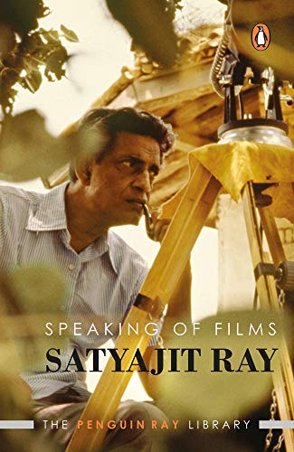 Speaking of Film: Satyajit Ray; Translated from the Bengali By Gopa Majumdar