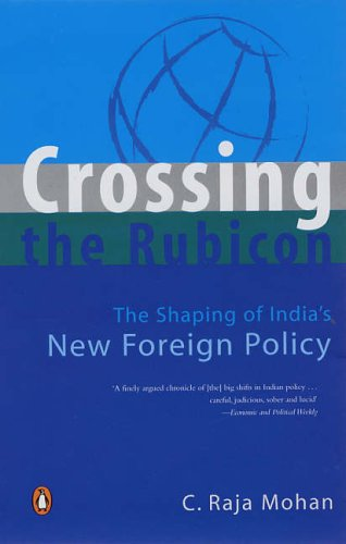 9780144000364: Crossing the Rubicon: The Shaping of India's New Foreign Policy