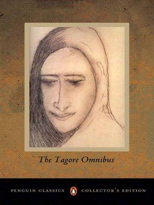 The Tagore Omnibus, Volume 1: Rabindranath Tagore