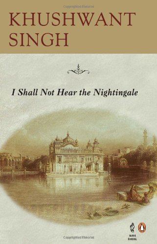 I Shall Not Hear the Nightingale: Khushwant Singh