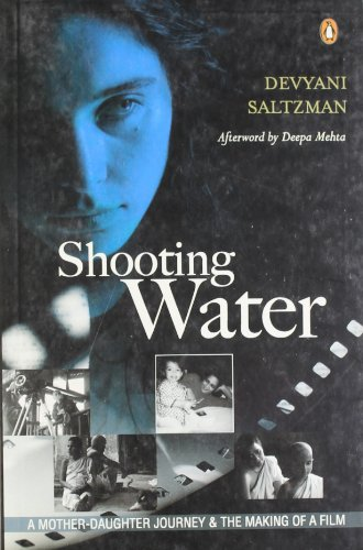 9780144001026: Shooting Water: A Mother-daughter Journey and the Making of a Film