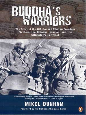 Buddha's Warriors: The Story of the CiA-Backed Tibetan Freedom Fighters, the Chinese invasion,...