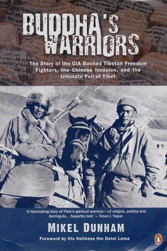 9780144001040: Buddha's Warriors: The Story of the CiA-Backed Tibetan Freedom Fighters, the Chinese invasion, and the Ultimate Fall of Tibet
