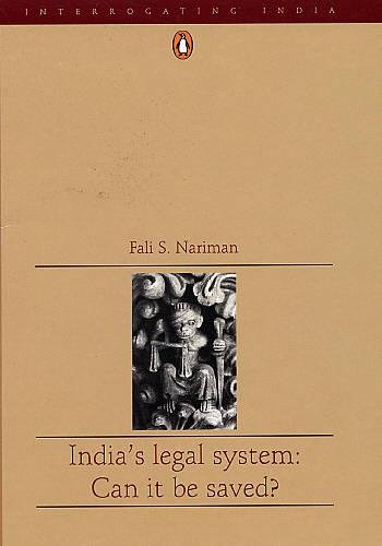 9780144001057: India's Legal System: Can it be Saved? (Interrogating India)