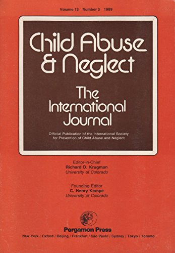 9780145213404: Child Abuse & Neglect the International Journal: Official Publication of the International Society for Prevention of Child Abuse and Neglect Volume 13, Number 3, 1989