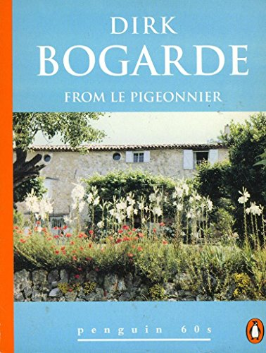 From Le Pigeonnier (Penguin 60s): Dirk Bogarde