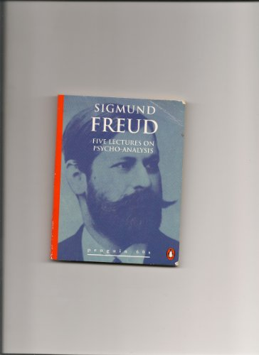 Five Lectures on Psychoanalysis (Penguin 60s): SIGMUND FREUD