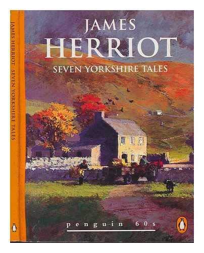 Seven Yorkshire Tales (Penguin 60s): Herriot, James