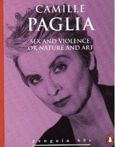Sex and Violence, or Nature and Art: Paglia, Camille