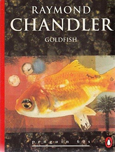 Goldfish (Penguin 60s): Chandler, Raymond