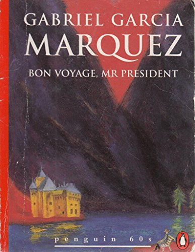 Bon Voyage, Mr.President: And Other Stories (Penguin: Garcia Marquez, Gabriel