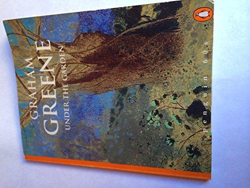 Under the Garden: Graham Greene
