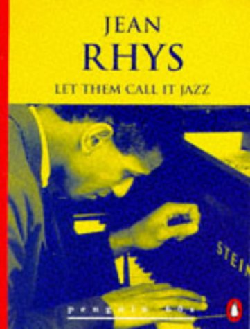 Let Them Call it Jazz and Other: Rhys, Jean