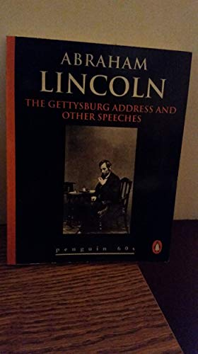 Gettysburg Address and Other Speeches