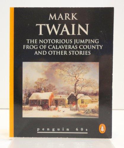 The Notorious Jumping Frog of Calaveras County: Mark Twain, Samuel