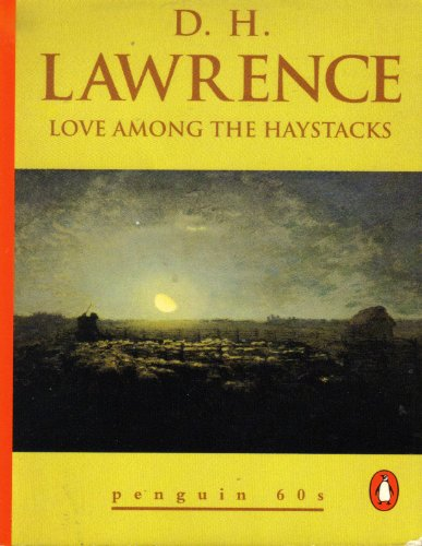 Love among the Haystacks: Lawrence, D. H.