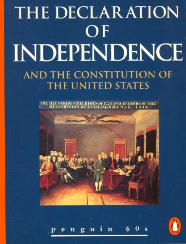 The Declaration of Independence and the Constitution: Jefferson, Thomas; more