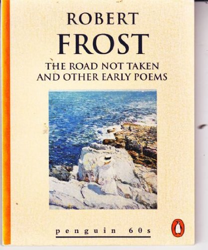 The Road Not Taken and Other Early Poems, Penguin 60s