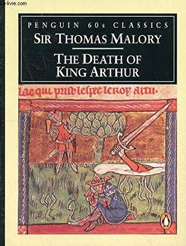 The Death of King Arthur (Classic, 60s): Thomas Malory; Editor-Janet
