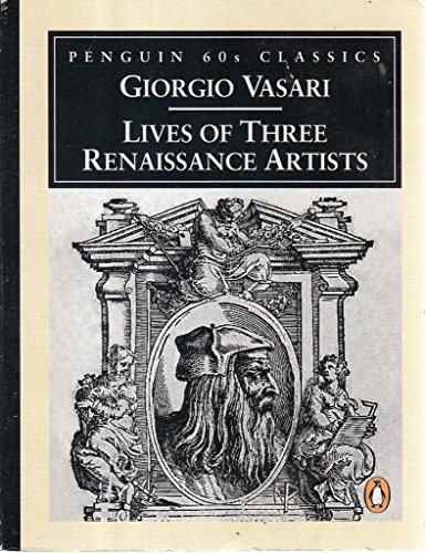 9780146001499: The Lives of Three Renaissance Artists (Penguin Classics 60s)