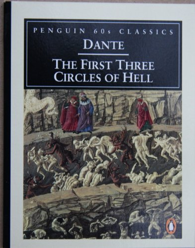The First Three Circles of Hell (Classic,: Dante Alighieri