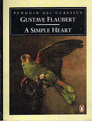 A Simple Heart (Penguin Classics 60s): Flaubert, Gustave