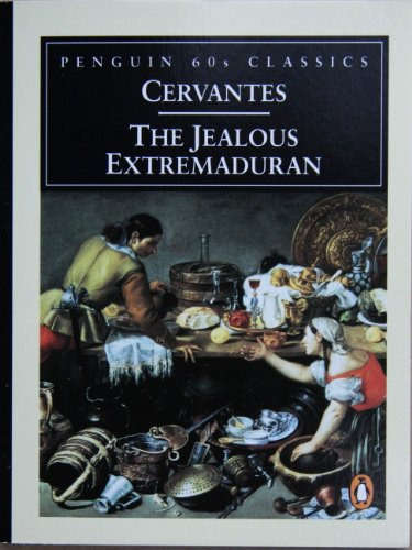 The Jealous Extremaduran (Classic, 60s): De Cervantes Saavedra,