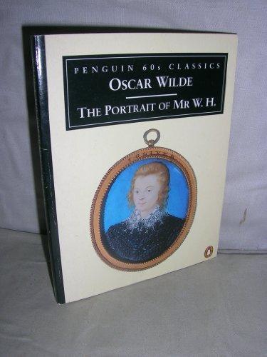 The Portrait of Mr W. H. &: Oscar Wilde