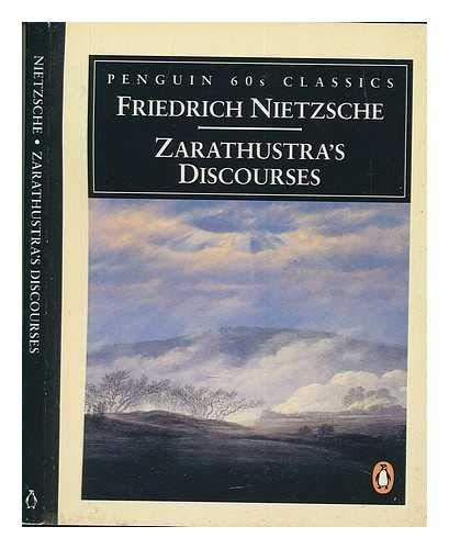 Zarathustras Discourses (Penguin Classic 60s S.): Nietzsche, Friedrich