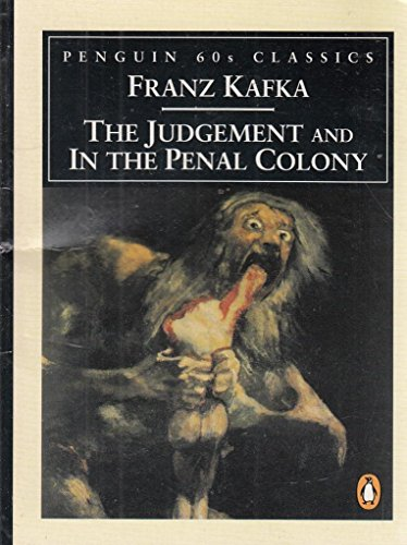 The Judgement + In the Penal Colony. Translated by Malcolm Pasley (Penguin 60 s Classics)