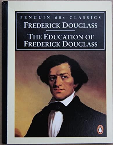 9780146001833: The Education of Frederick Douglass (Penguin Classics 60s S.)