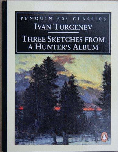Three Sketches From A Hunter's Album (Penguin: Ivan Turgenev (Author);