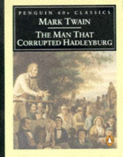 9780146001864: The Man that Corrupted Hadleyburg (Classic, 60s)