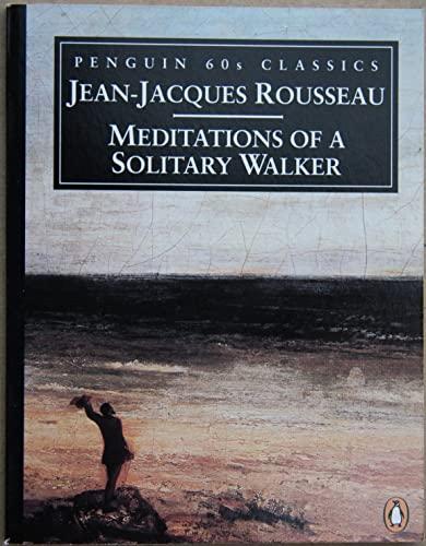 9780146001949: Meditations of a Solitary Walker (Penguin 60s Classics)