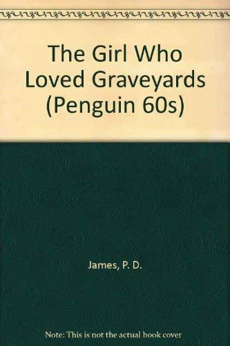 9780146002243: The Girl Who Loved Graveyards (Penguin 60s)