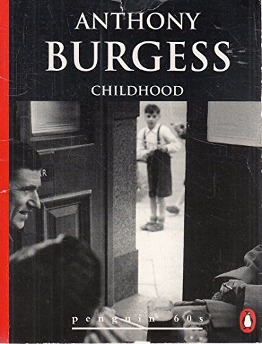 Childhood (Penguin 60s): Anthony Burgess