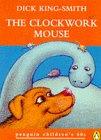 The Clockwork Mouse (Penguin Children's 60s): DICK KING-SMITH