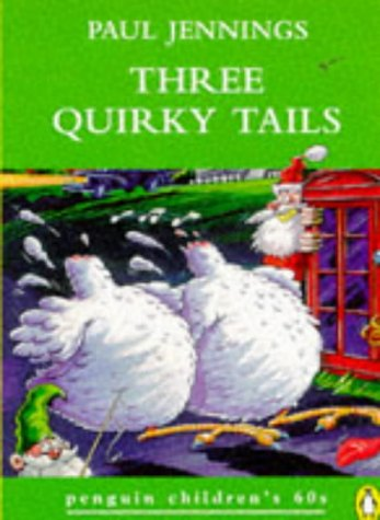 9780146003196: Three Quirky Tails (Penguin Children's 60s)