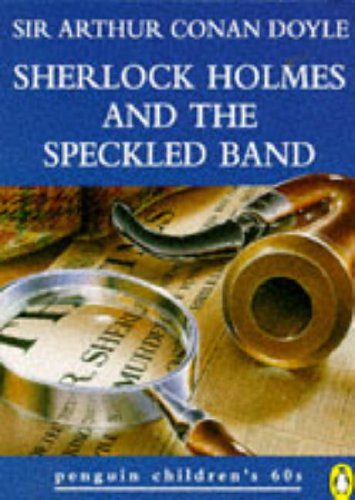 Sherlock Holmes and the Speckled Band (Penguin: Doyle, Sir Arthur