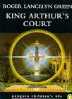 King Arthurs Court (Penguin Childrens 60s): Green, Dr Roger