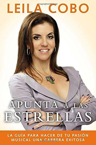 9780147508690: Apunta a las estrellas: La guía para hacer de tu pasión musical una carrera exitosa (Spanish Edition)