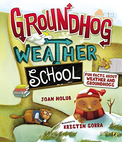 9780147509451: Groundhog Weather School: Fun Facts about Weather and Groundhogs