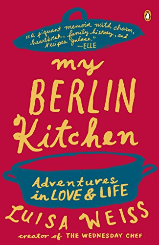 9780147509741: My Berlin Kitchen: A Love Story (with Recipes)