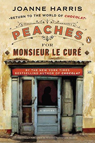 9780147509789: Peaches for Monsieur le Curè (Chocolat)