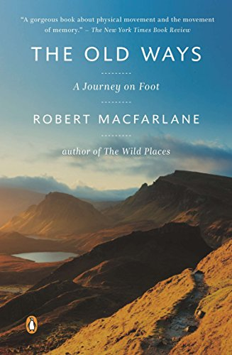 The Old Ways: A Journey on Foot: Macfarlane, Robert