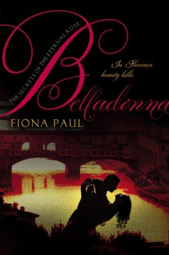 9780147510013: Belladonna (Secrets of the Eternal Rose)