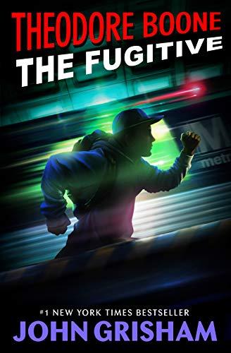 9780147510181: Theodore Boone: The Fugitive