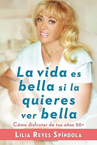 La Vida Es Bella Si la Quieres: Lilia Reyes Spindola